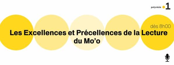Les Excellences et Précellences de la Lecture du Mo'o en direct ce mardi avec Polynésie la 1ère Radio