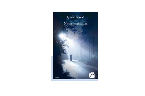 Notes poétiques: Lynda Haboudi révèle son premier recueil de poésie