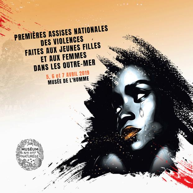 Les Premières Assises Nationales des Violences faites aux Jeunes Filles et aux Femmes dans les Outre-Mer se tiendront du 5 au 7 avril 2019 au Musée de l'Homme