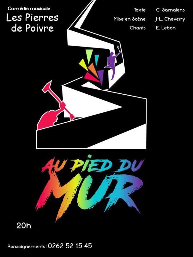 """La Comédie Musicale """"Au pied du Mur"""" en représentation le samedi 30 mars au Fangourin (Petite-Île)"""