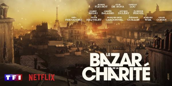 """Accord entre TF1 et Netflix autour de la série évènement: """"Le Bazar de la charité"""""""
