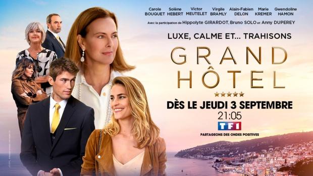 """Nouveau: """"GRAND HOTEL"""", la série évènement de TF1 à partir du jeudi 3 septembre"""