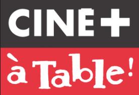 Les chaînes CINE+ et myCANAL se mettent à table !