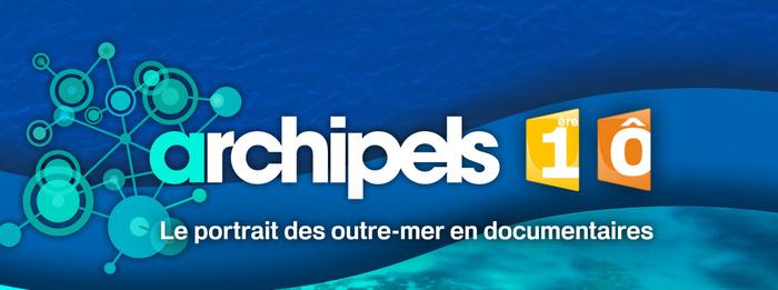 Archipels (France Ô / Outre-Mer 1ère): Lancement de la chaîne Youtube