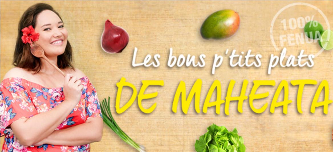 Les bons p'tits plats de Maheata: le nouveau programme culinaire de TNTV
