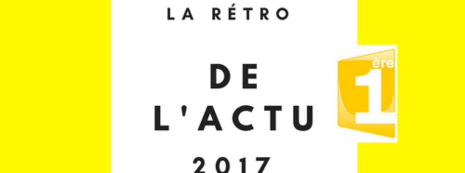 Guadeloupe 1ère fait le bilan de l'année 2017