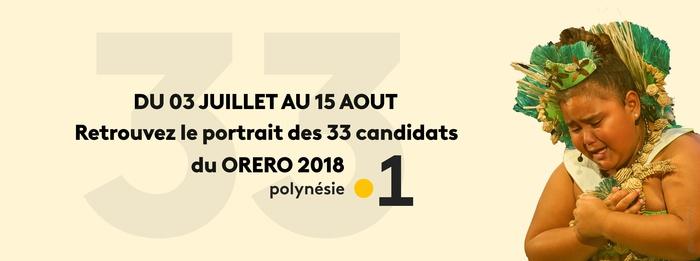 Le portrait des 33 candidats du Orero 2018 sur Polynésie la 1ère jusqu'au 15 août