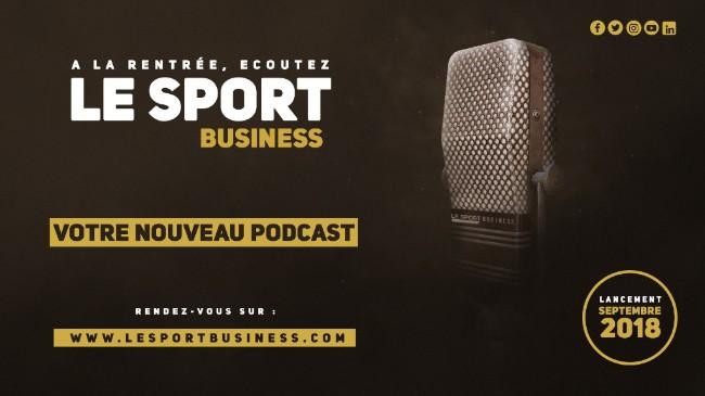 Nouveau: Le Sport Business arrive en Podcast