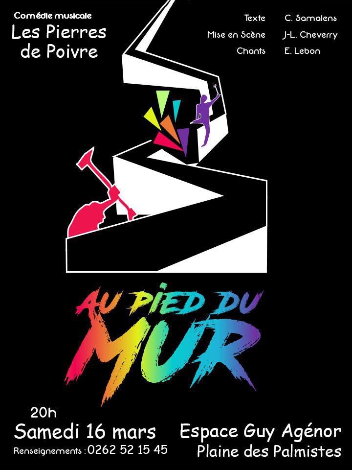 """La Comédie Musicale """"Au pied du Mur"""" en représentation le samedi 16 mars à l'Espace Guy Agénor (Plaine des Palmistes)"""