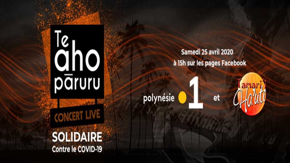 """Ensemble contre le COVID-19: Concert solidaire """"TE AHO PARURU"""" ce samedi sur les pages facebook de Polynésie La 1ère et Tamari'i Ha'uti"""