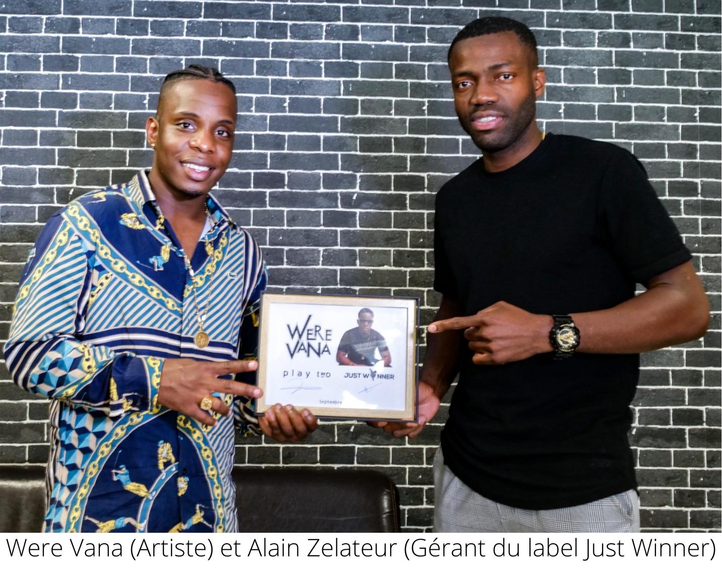 Were Vana (Artiste) et Alain Zelateur (Gérant du label Just Winner)