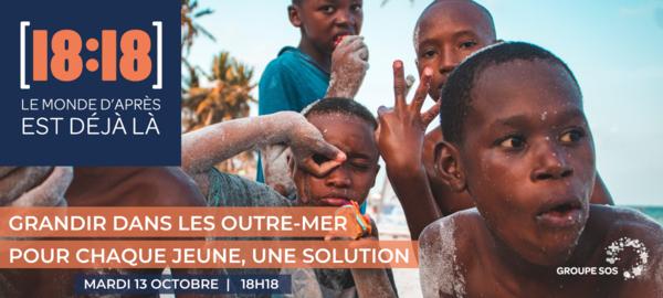 """Facebook Live le 13 octobre: Le 18h18 - """"Grandir dans les outre-mer : pour chaque jeune, une solution"""""""