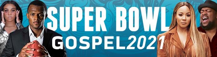 SUPER BOWL GOSPEL 2021, la cérémonie dédiée au Gospel, le 21 février en exclusivité sur BET