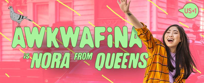AWKWAFINA IS NORA FROM QUEENS, la série de COMEDY CENTRAL revient dans une saison 2 inédite dès le 19 août en US+1