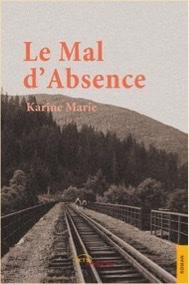 """Littérature: """"Le mal d'absence"""" le nouveau roman de Karine Marie"""