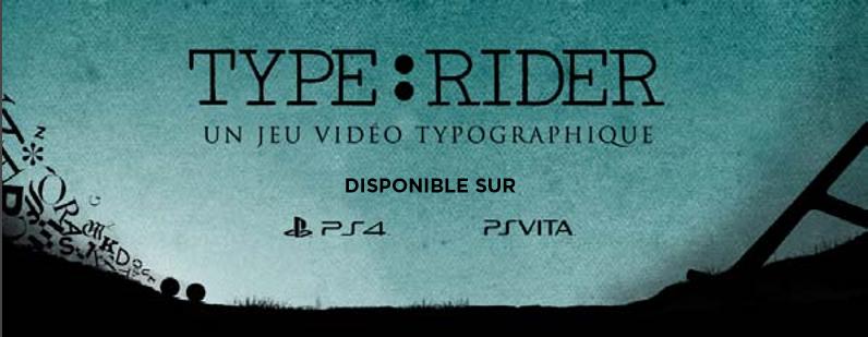 Le jeu Vidéo TYPE: RIDER est désormais disponible sur Console