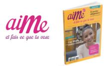 """Du nouveau dans la presse féminine: Lancement du magazine """"AIME"""" le 8 décembre"""