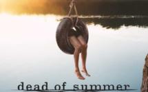 Dead of Summer, la série 100% frisson de Serieclub