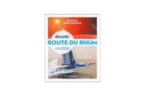 40 ans de Route du Rhum en librairie le 10 octobre