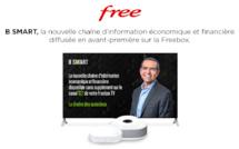B SMART, la nouvelle chaîne d'information économique et financière diffusée en avant-première sur la Freebox