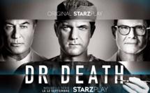 La série DR. DEATH débarque dés le 12 septembre sur STARZPLAY